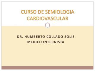 CURSO DE SEMIOLOGIA CARDIOVASCULAR