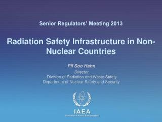 Senior Regulators' Meeting 2013 Radiation Safety Infrastructure in Non-Nuclear Countries