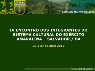 IV ENCONTRO DOS INTEGRANTES DO SISTEMA CULTURAL DO EX�RCITO