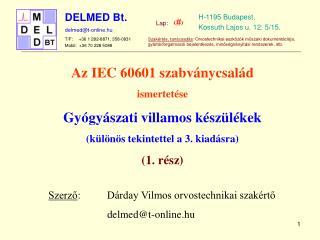 Az IEC 60601 szabványcsalád ismertetése  Gyógyászati villamos készülékek