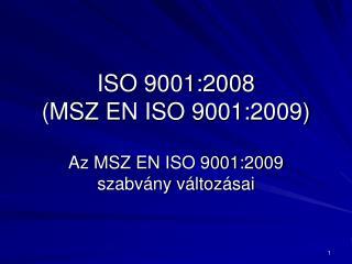 ISO 9001:2008  (MSZ EN ISO 9001:2009)