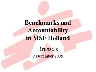 Benchmarks and  Accountability in MSF Holland