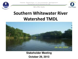 Southern Whitewater River Watershed TMDL