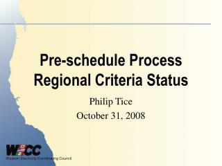 Pre-schedule Process Regional Criteria Status