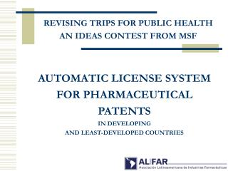 AUTOMATIC LICENSE SYSTEM FOR PHARMACEUTICAL PATENTS IN DEVELOPING  AND LEAST-DEVELOPED COUNTRIES