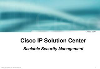 Cisco IP Solution Center Scalable Security Management