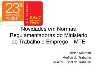 Novidades em Normas Regulamentadoras do Ministério do Trabalho e Emprego – MTE
