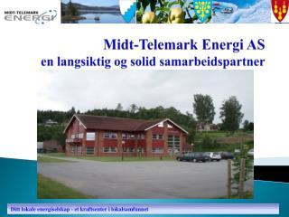 Midt-Telemark Energi AS en langsiktig og solid samarbeidspartner