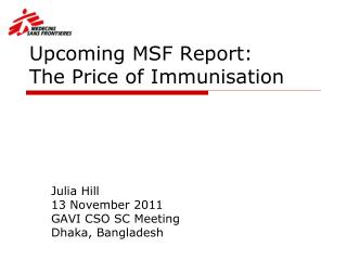 Upcoming MSF Report:  The Price of Immunisation