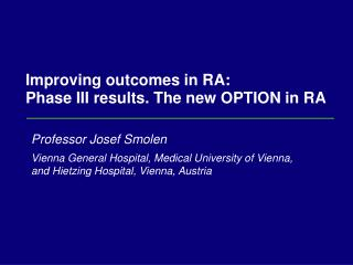 Improving outcomes in RA:  Phase III results. The new OPTION in RA