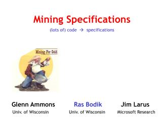 Mining Specifications (lots of) code     specifications