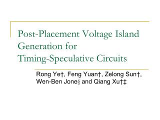 Post-Placement Voltage Island Generation for  Timing-Speculative Circuits