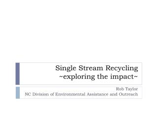Single Stream Recycling ~exploring the impact~