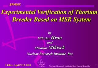 Experimental Verification of Thorium Breeder Based on MSR System
