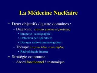 La Médecine Nucléaire