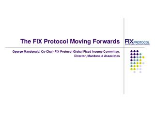 The FIX Protocol Moving Forwards