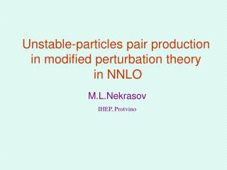 Unstable-particles pair production  in modified perturbation theory  in NNLO