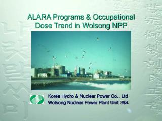 ALARA Programs & Occupational  Dose Trend in Wolsong NPP
