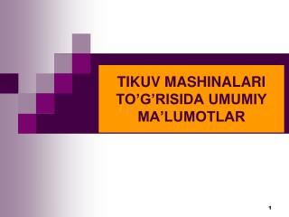 TIKUV MASHINALARI TO�G�RISIDA UMUMIY MA�LUMOTLAR