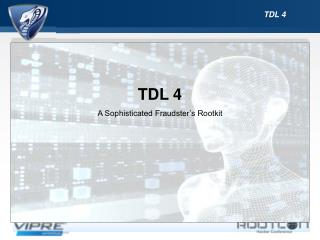 TDL 4 A Sophisticated Fraudster's Rootkit