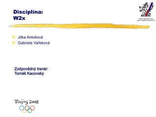 Disciplína: W2x
