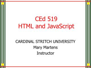 CEd 519 HTML and JavaScript
