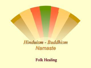 Hinduism - Buddhism Namaste