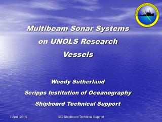 Multibeam Sonar Systems on UNOLS Research Vessels Woody Sutherland