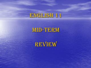 English 11  Mid-Term  Review