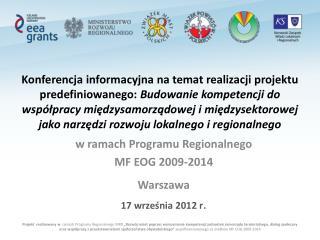 w  ramach Programu Regionalnego  MF  EOG 2009-2014  Warszawa 17 września 2012 r .