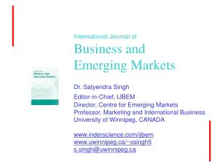 International Journal of Business and Emerging Markets Dr. Satyendra Singh