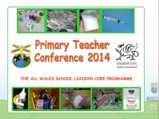 THE ALL WALES SCHOOL LIAISON CORE PROGRAMME