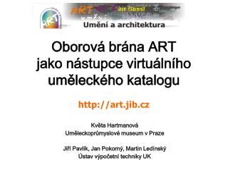 Oborová brána ART jako nástupce virtuálního uměleckého katalogu art.jib.c z