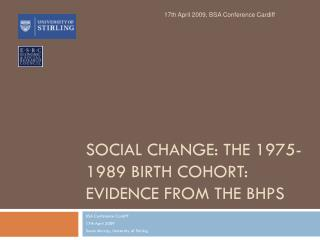 Social Change: The 1975-1989 birth cohort: Evidence from the BHPS