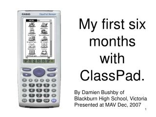 My first six months with ClassPad.