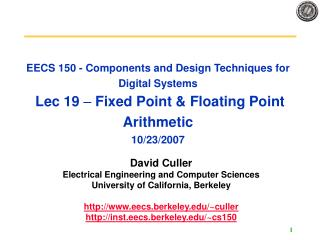 EECS 150 - Components and Design Techniques for Digital Systems  Lec 19   Fixed Point  Floating Point Arithmetic 10