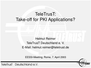 TeleTrusT:  Take-off for PKI Applications?