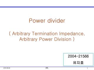 Power divider ( Arbitrary Termination Impedance,  Arbitrary Power Division )