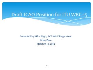 Draft ICAO Position for ITU WRC-15