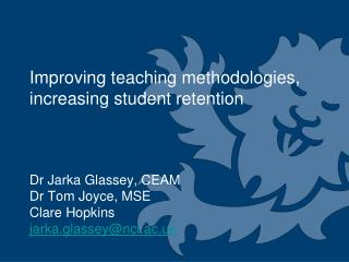 Improving teaching methodologies, increasing student retention
