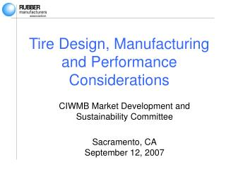 Tire Design, Manufacturing and Performance Considerations