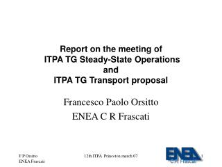 Report on the meeting of  ITPA TG Steady-State Operations  and  ITPA TG Transport proposal