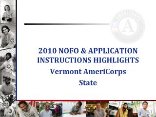 2010 NOFO & APPLICATION INSTRUCTIONS HIGHLIGHTS Vermont AmeriCorps State