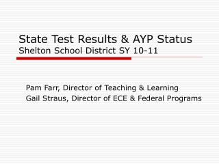 State Test Results & AYP Status Shelton School District SY 10-11