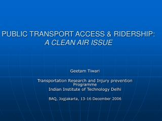 PUBLIC TRANSPORT ACCESS & RIDERSHIP: A CLEAN AIR ISSUE