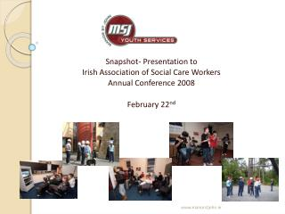 Snapshot- Presentation to  Irish Association of Social Care Workers Annual Conference 2008