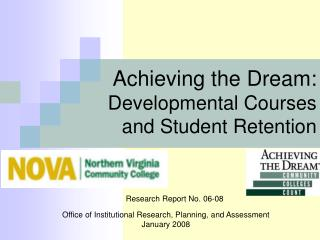 Achieving the Dream:  Developmental Courses and Student Retention