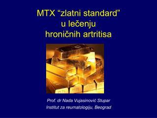 """MTX """"zlatni standard""""  u lečenju  hroničnih artritisa"""