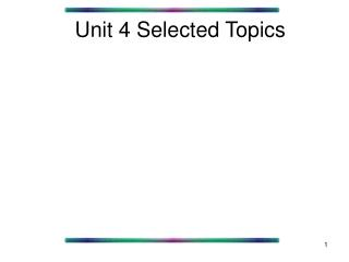 Unit 4 Selected Topics
