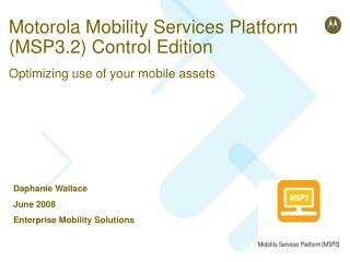 Motorola Mobility Services Platform (MSP3.2) Control Edition